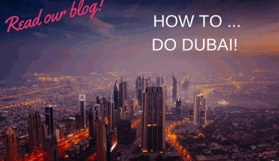 How to Do Dubai