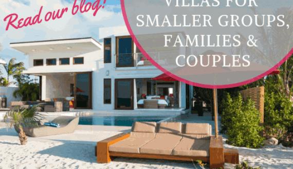 Villas for Smaller Groups, Families & Couples