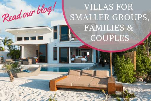 Villas for Smaller Groups, Families & Couples
